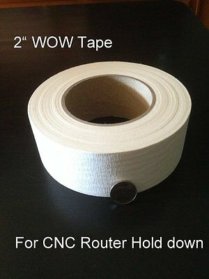 """Original Wow Tape™1pk -CNC Router Hold Down Tape 2"""" wide Free Shipping fixture"""