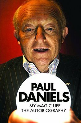 Paul Daniels: My Magic Life: The Autobiography, Daniels, Paul, New condition, Bo