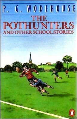The Pothunters and other school stories by Wodehouse, P. G. Paperback Book The