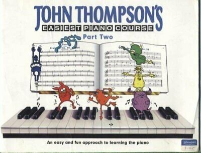 Easiest Piano Course Classic Edition Part 2: Pt. 2 by Thompson, John Paperback