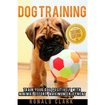 Dog Training Positive Puppy Book Health Care Tricks Fun Obedience Crate Potty