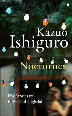 Nocturnes by Kazuo Ishiguro (Hardback, 2009) New Signed Book
