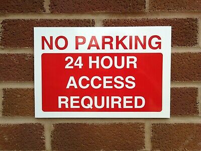 No Parking 24 Hour Access Sign Extra Thick 3 - 5mm PVC  Quality Plastic Exterior
