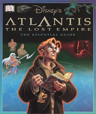 Atlantis The Lost Empire: The Essential Guide (FIR