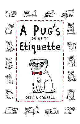 A Pug's Guide to Etiquette, Gemma Correll, New condition, Book