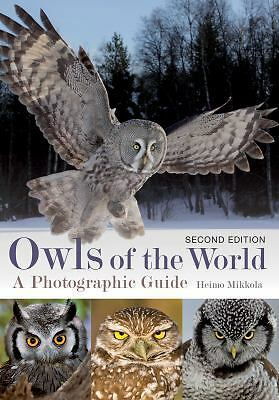 Owls of the World : A Photographic Guide by Heimo Mikkola (2013, Hardcover,...