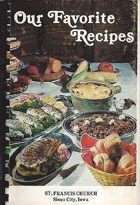 *sioux City Ia 1981 St Francis Catholic Church Cook Book * Our Favorite Recipes
