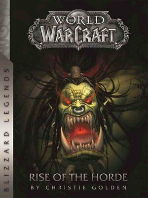 World of Warcraft: Rise of the Horde by Christie Golden 9780989700139
