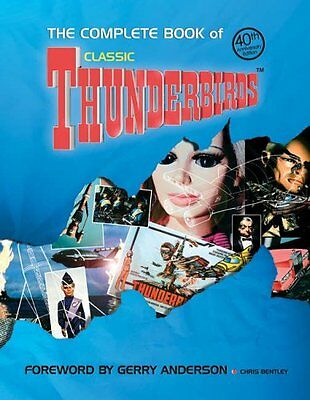 """The Complete Book of ""Thunderbirds"" By Chris Bentley"""