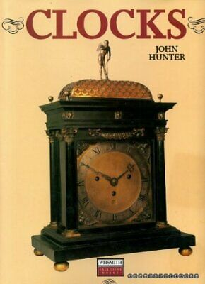Clocks: An Illustrated History of Timepieces by Hunter, John Book The Cheap Fast