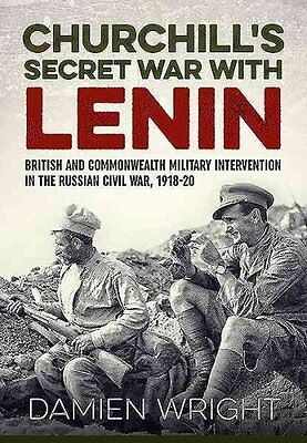 Churchill's Secret War with Lenin: British and Commonwealth Military...