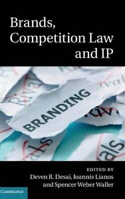 Brands, Competition Law and IP by Deven R. Desai 9781107103467 (Hardback, 2015)