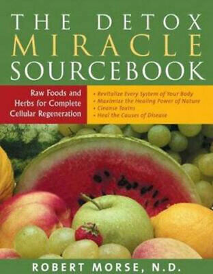 NEW Detox Miracle Sourcebook By Robert S. Morse Paperback Free Shipping