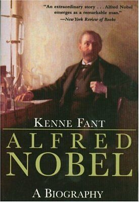 Alfred Nobel: A Biography by Fant, Kenne Paperback Book The Cheap Fast Free Post