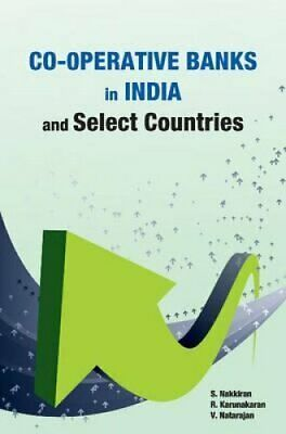 Co-Operative Banks in India & Select Countries by S. Nakkiran (Hardback, 2014)
