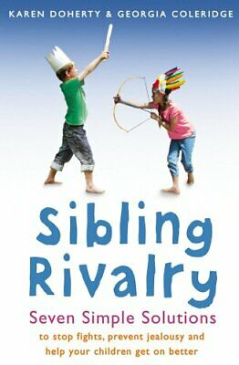 Sibling Rivalry: Seven Simple Solutions by Coleridge, Georgia Paperback Book The