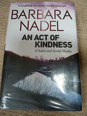 An Act of Kindness by Barbara Nadel Hardback Book 2013 Good Condition
