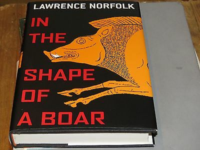 In the Shape of a Boar by Lawrence Norfolk (2001, Hardcover) NEW DJ