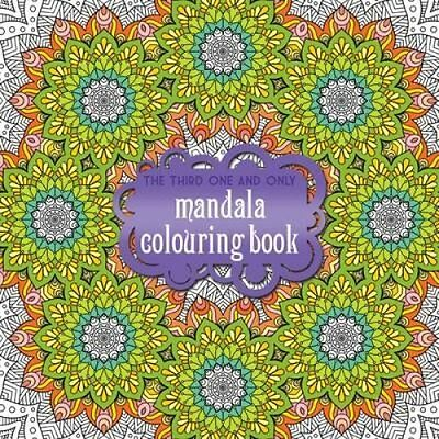 The Third One and Only Mandala Colouring Book 2015 9781907912924