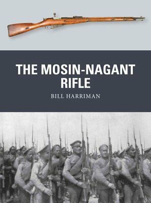 The Mosin-Nagant Rifle by Bill Harriman 9781472814159 (Paperback, 2016)