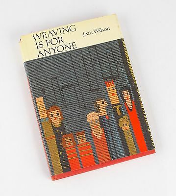Weaving is for Anyone/Jean Wilson 1967 Litton Educ. Publ.