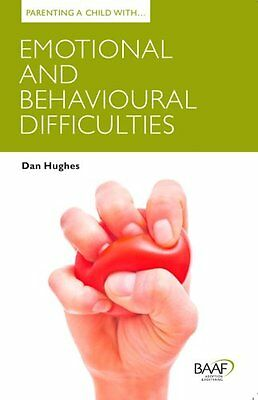 Parenting a Child with Emotional and Behavioural Difficulties 9781907585609