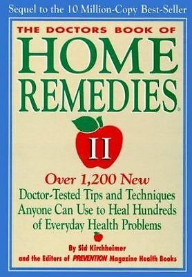 The Doctors' Book of Home Remedies II : Over 1,000 New Doctor-Tested Tips and...