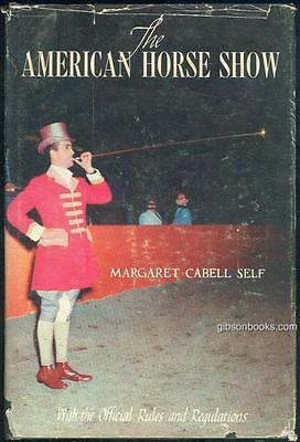 American Horse Show With Official Rules and Regulations by Margaret Cabell Self