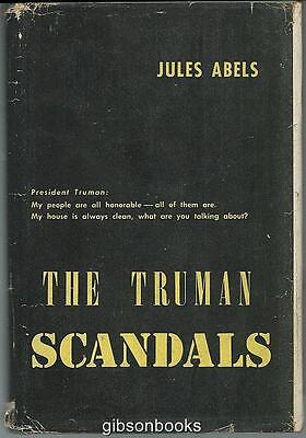 Truman Scandals by Jules Abels 1956 1st edition with Dust Jacket
