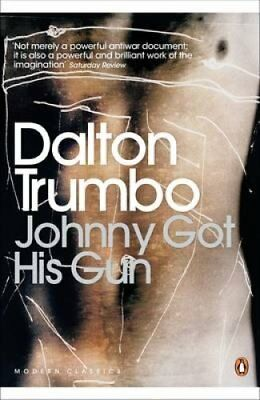 Johnny Got His Gun by Dalton Trumbo 9780141189819 (Paperback, 2009)