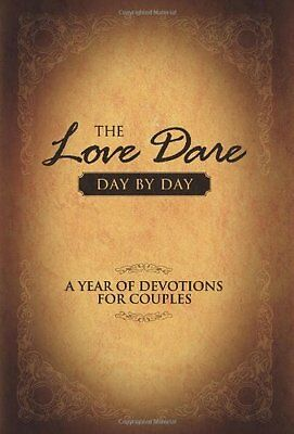 The Love Dare Day by Day: A Year of Devotions for