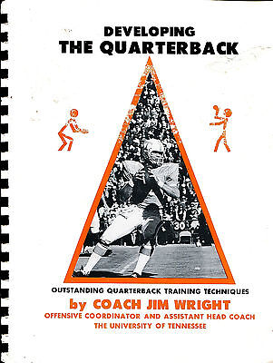 Developing the Quarterback by Coach Jim Wright 1972 Football Training Techniques