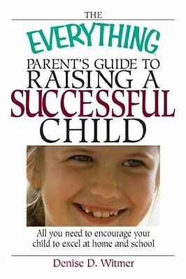 Everything Parents Guide to Raising a Successful