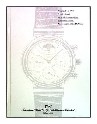 Watches from IWC : A collection of horological masterpieces from Schaffhausen. A
