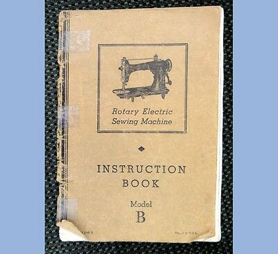 antique ROTARY ELECTRIC SEWING MACHINE MODEL B INSTRUCTION BOOK illustrated