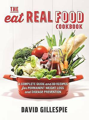 The Eat Real Food Cookbook by David Gillespie (Paperback, 2016)