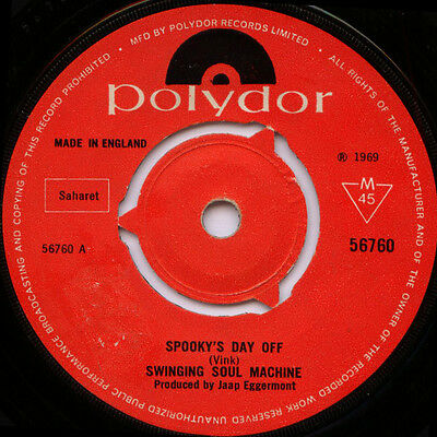 Swinging Soul Machine, Spooky's Day Off / Nobody Wants You. 1969 Polydor 45