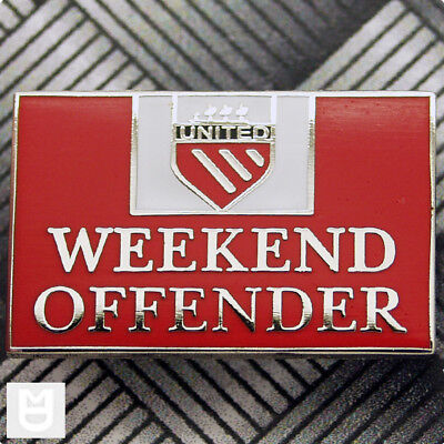 WEEKEND OFFENDER Pin Badge for UNITED Fans