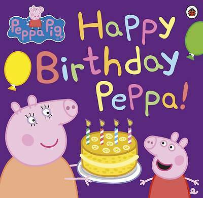 Peppa Pig: Happy Birthday, Peppa! by Penguin Books Ltd (Paperback, 2013)