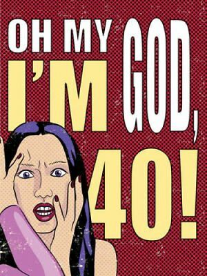 Oh My God, I'm 40! The 40-Something Woman's Survival Guide 9781906051464