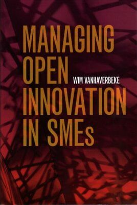 Managing Open Innovation in Smes by Wim Vanhaverbeke (Paperback, 2017)