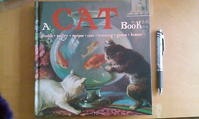 A Cat Book: Stories, Poetry, Recipes, Care, Training, Games, Humor
