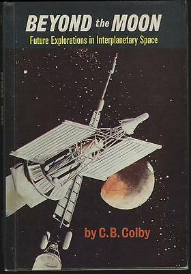 Beyond the Moon Future Explorations in Interplanetary Space by CB Colby 1971 1st