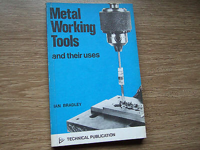 Metal Working Tools and their uses by Ian Bradley (1978) Illustrated VINTAGE