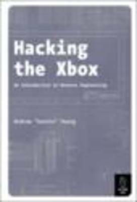 Hacking the XBOX: An Introduction to Reverse Engineering by A. Huang (Paperback…