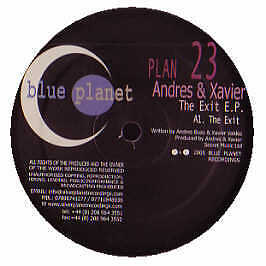 Andres & Xavier - Exit EP - Blue Planet - 2005 #159129