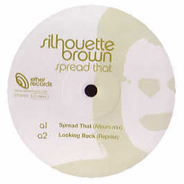 Silhouette Brown - Spread That - Ether Music Ltd - 2005 #152484