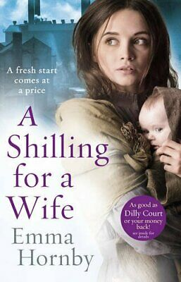 A Shilling for a Wife by Hornby, Emma Book The Cheap Fast Free Post