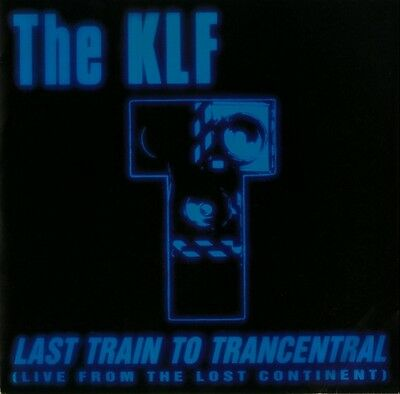 The KLF Last Train To Trancentral (Live From The Lost Continent) NEAR MINT