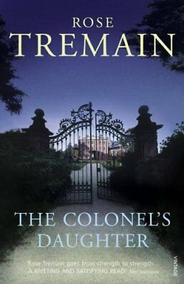 The Colonel's Daughter by Rose Tremain 9780099284277 (Paperback, 1999)